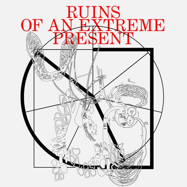 Ruins of an Extreme Present